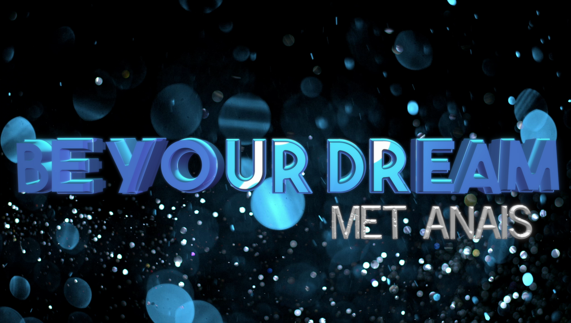 Be Your Dream met Anais